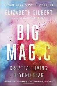 big-magic-by-elizabeth-gilbert
